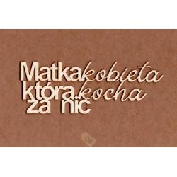 """NAPIS """"MATKA KOBIETA KTÓRA KOCHA ZA NIC"""" NA-018"""